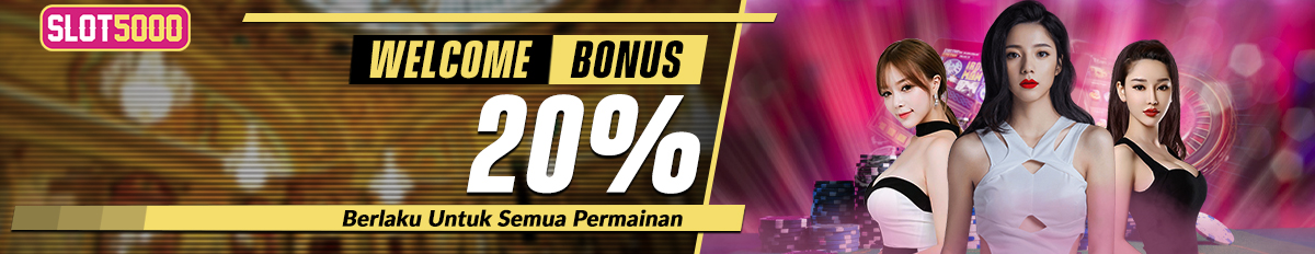BONUS NEW MEMBER 20% - SLOT5000