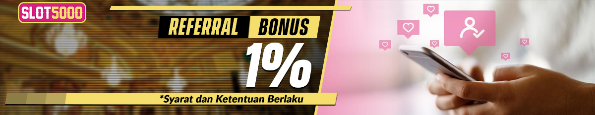 BONUS REFERRAL 1% - SLOT5000
